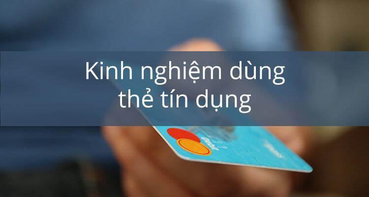 Kinh nghiệm sử dụng thẻ tín dụng an toàn, tiết kiệm