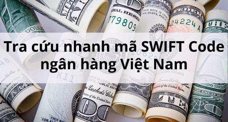 Tra cứu nhanh mã SWIFT Code ngân hàng Việt Nam