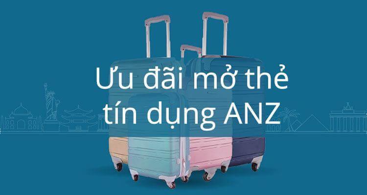 ANZ khuyến mãi tặng Vali khi mở thẻ tín dụng