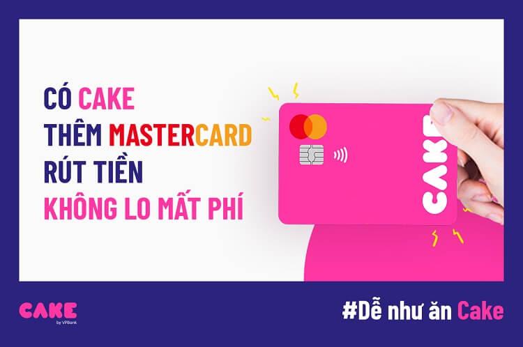 Thẻ ATM ngân hàng số CAKE VPBank miễn phí rút tiền tất cả các ATM Toàn quốc